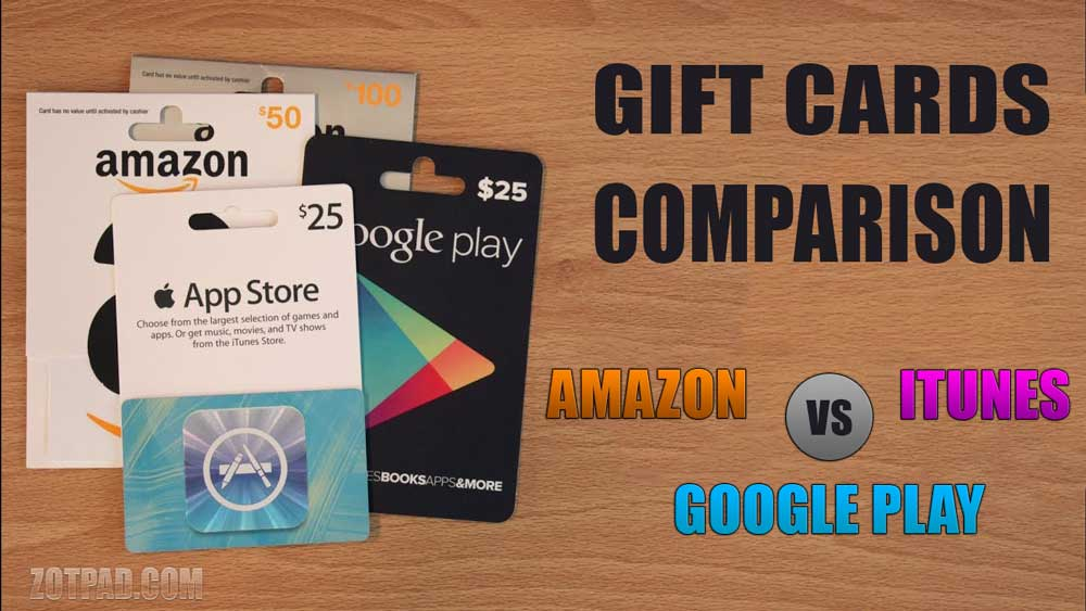 Amazon gift cards vs google play gift cards vs itunes gift cards