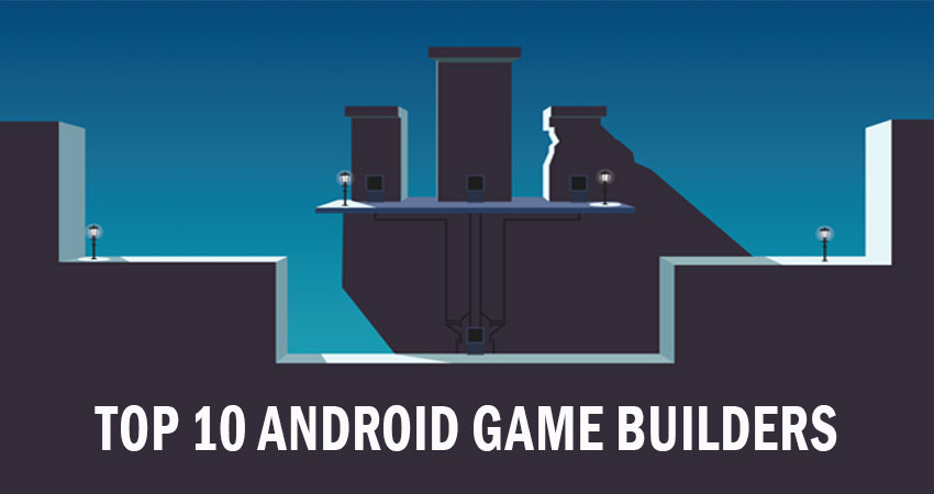 top 10 android game building software